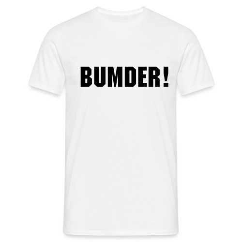 Bumder! White tee shirt - Men's T-Shirt