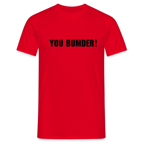 You Bumder! Red tee shirt - Men's T-Shirt