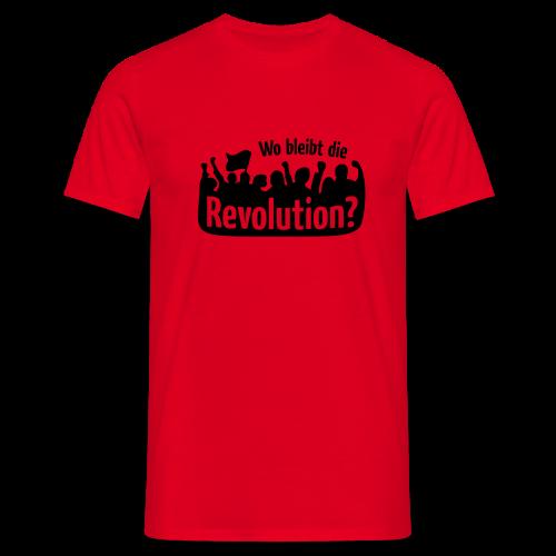 Wo bleibt die Revolution? 2 - Männer T-Shirt