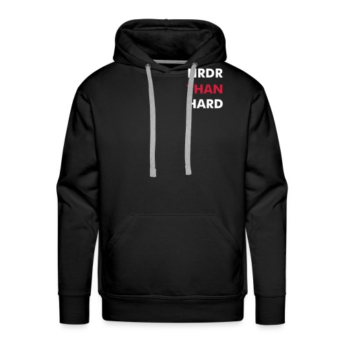 Hrdr than hard hood - Men's Premium Hoodie