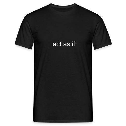 Comfort Tee Black Classic act as if - Men's T-Shirt