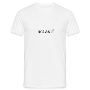 Comfort Tee White Classic act as if - Men's T-Shirt