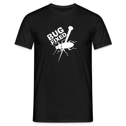 Bug fixed [geek] - Männer T-Shirt