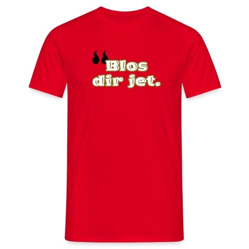 Blos dir jet. - Männer T-Shirt