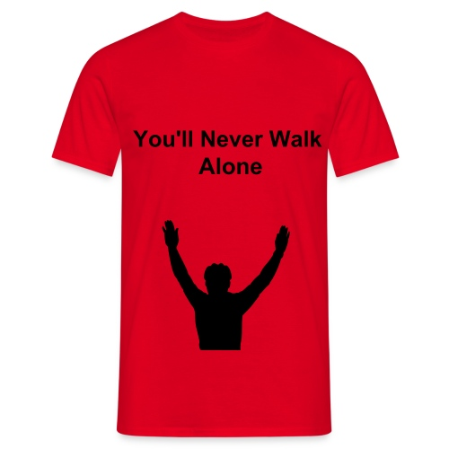 You'll nevere walk alone - T-shirt Homme