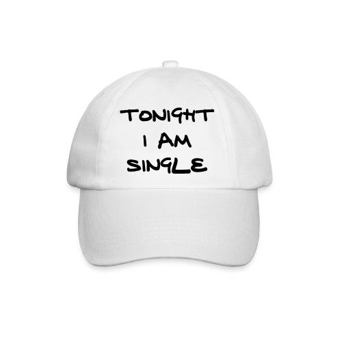 Tonigh i am single - Baseballkappe