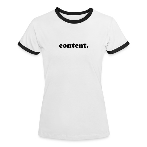 in the audience of one - Frauen Kontrast-T-Shirt