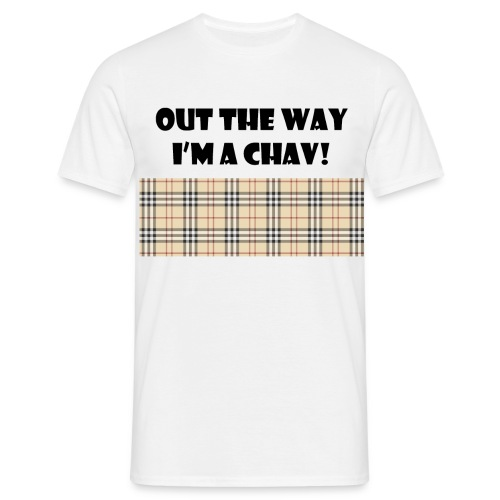 Out The way im a chav t-shirt - Men's T-Shirt