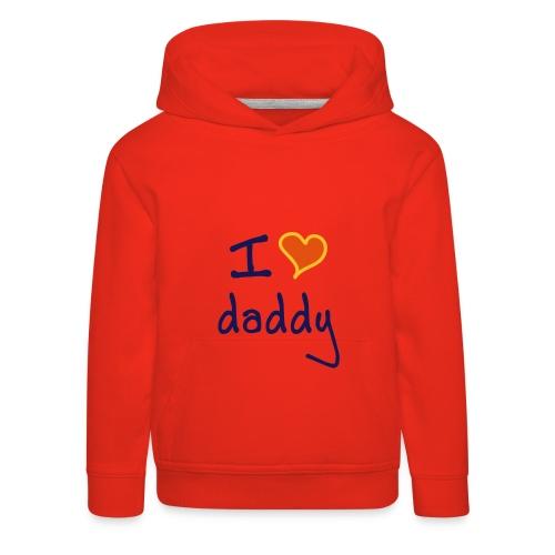 i love daddy jumper - Kids' Premium Hoodie