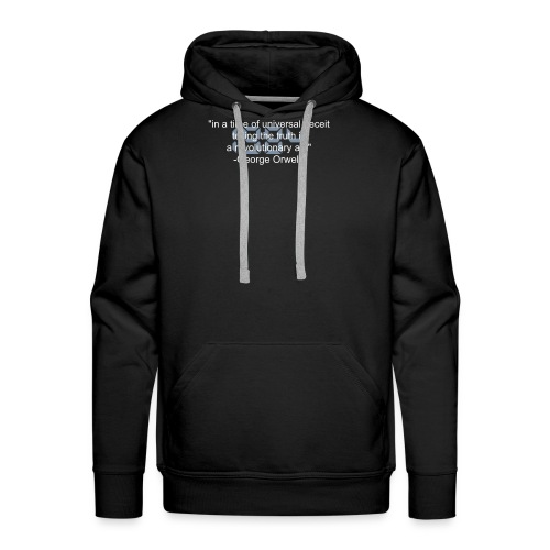 1984 in a time of universal deceit Male hood - Men's Premium Hoodie