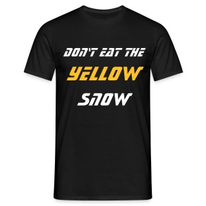 Don't eat the yellow snow - Men's T-Shirt