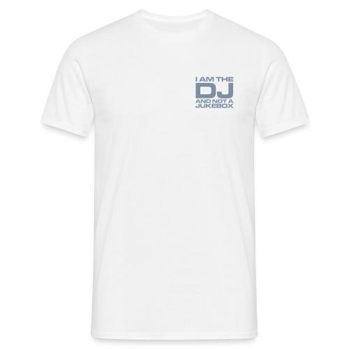 I AM THE DJ, NOT A JUKEBOX - SILVER - Männer T-Shirt