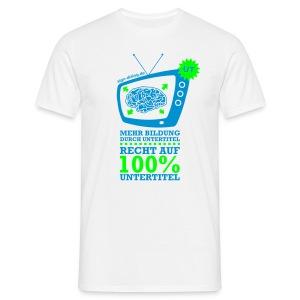 Mehr Bildung durch Untertitel - Männer T-Shirt