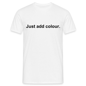Just add color. - Men's T-Shirt