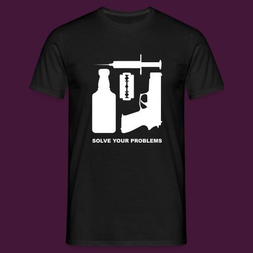 Solve your problems - Männer T-Shirt