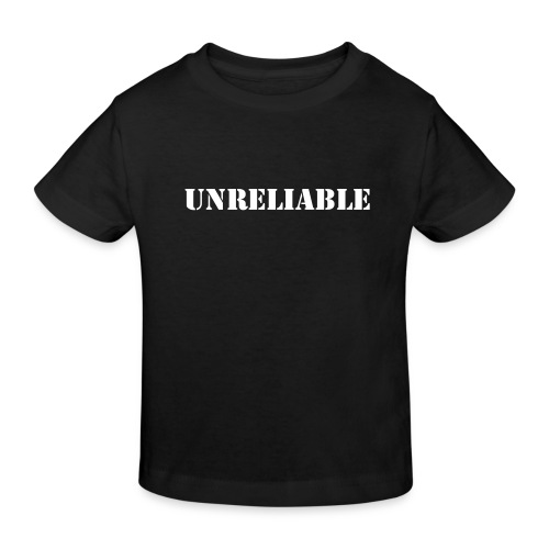 Unreliable - Kids' Organic T-Shirt