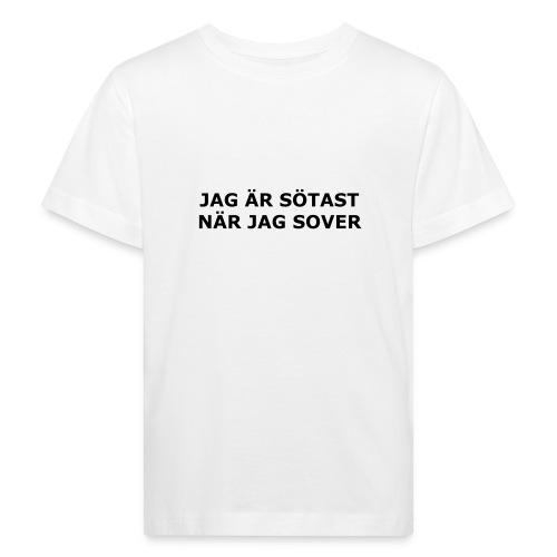 Jag är sötast när jag sover - Kids' Organic T-Shirt
