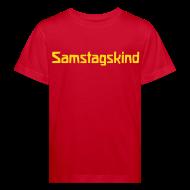 T-Shirts ~ Kinder Bio-T-Shirt ~ Samstagskind Bio Shirt