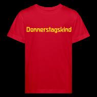 T-Shirts ~ Kinder Bio-T-Shirt ~ Donnerstagskind Bio Shirt