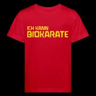 T-Shirts ~ Kinder Bio-T-Shirt ~ ICH KANN BIOKARATE Bio Shirt