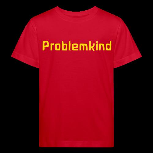 Problemkind Bio Shirt - Kinder Bio-T-Shirt