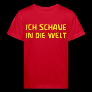 ICH SCHAUE IN DIE WELT Bio Shirt - Kinder Bio-T-Shirt