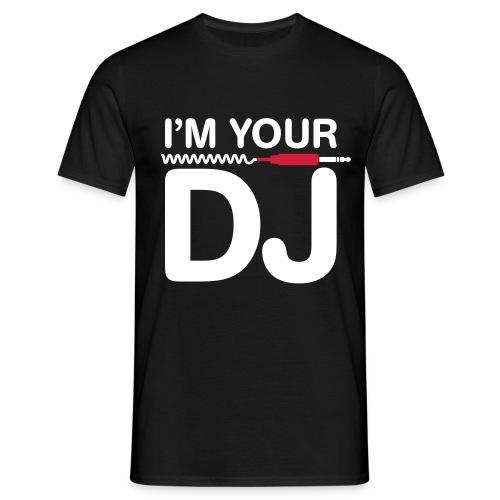 I'm Your DJ - Men's T-Shirt