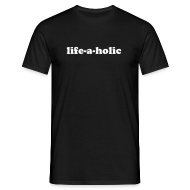 T-Shirts ~ Men's T-Shirt ~ life-a-holic