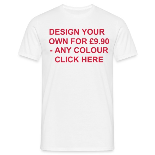 Design Your Own For £9.90 - Men's T-Shirt