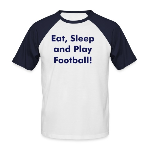 Eat, Sleep and Play Football - Mannen baseballshirt korte mouw
