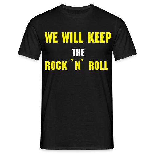 we will keep the rock ´n´ roll - T-shirt herr