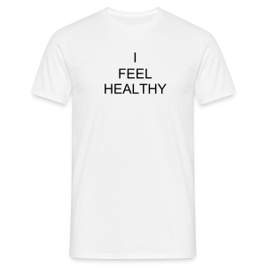 I FEEL HEALTHY - Men's T-Shirt