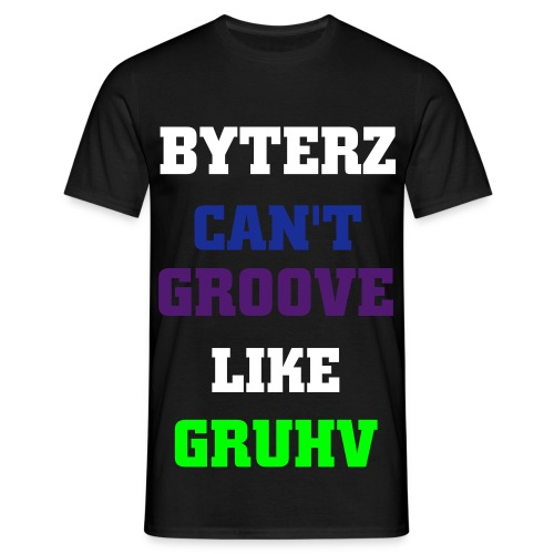 BYTERZ CANT GROOVE LIKE GRUHV - Men's T-Shirt