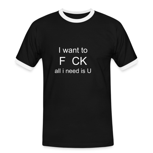 f.ck all i need is you.  - T-shirt contrasté Homme