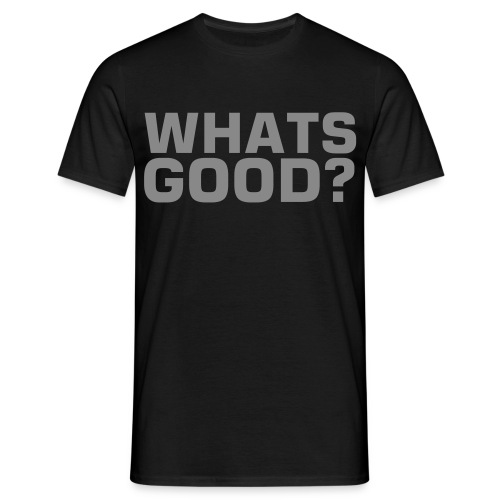Whats Good? - Deluxe Silver - Men's T-Shirt