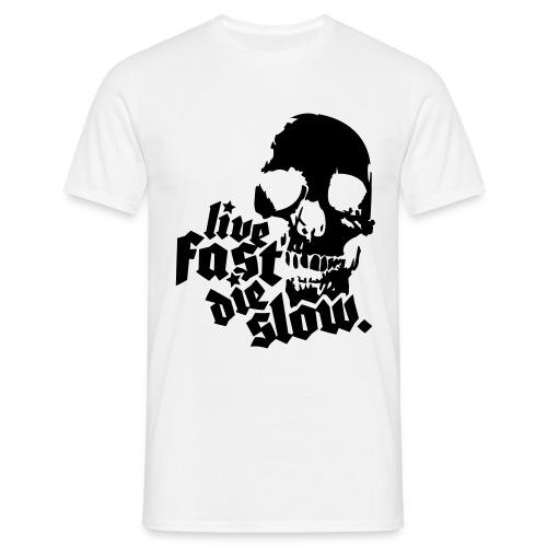 DIE SLOW - Men's T-Shirt