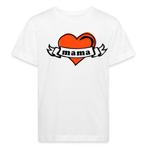I Love MAMA - Kinder Bio-T-Shirt