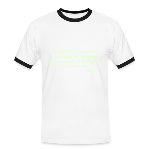 """""""I wouldn't recommend sex, drugs or insanity for everyone....  Hunter S Thompson Slim Contrast T-shirt  - Men's Ringer Shirt"""