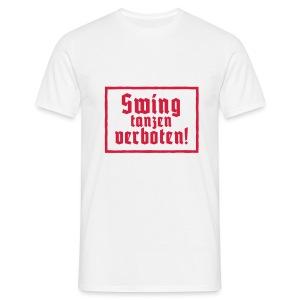 Swing tanzen verboten! - Männer T-Shirt