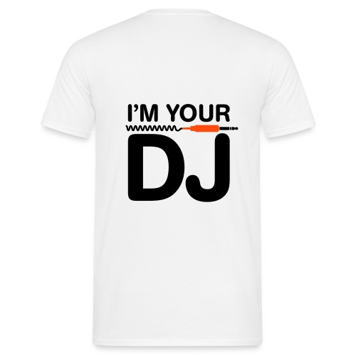 I'M YOUR DJ (DOS) 12 COLORIS - T-shirt Homme