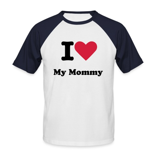 I Heart my mommy - Men's Baseball T-Shirt