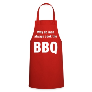 Why do men cook the BBQ - Cooking Apron