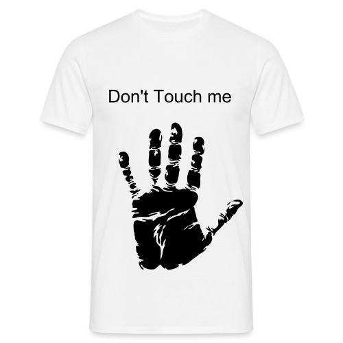 Don't touch me - T-shirt Homme