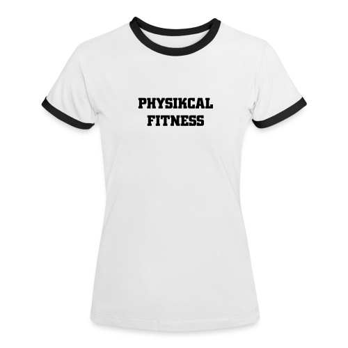 PHYSIKCAL FITNESS Ladies T shirt - Women's Ringer T-Shirt