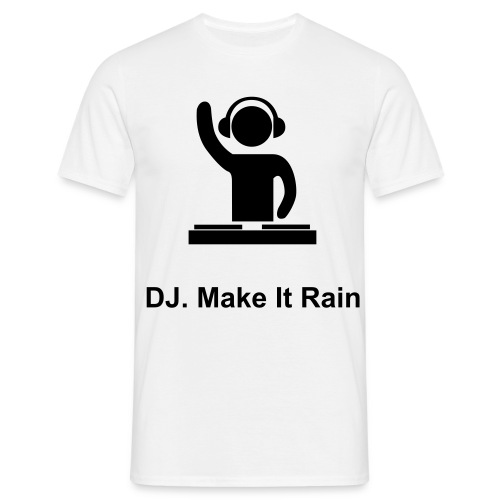 DJ. Make It Rain - T-shirt Homme
