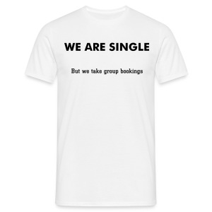 We are single - On the pull - Men's T-Shirt