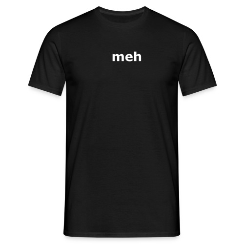 Meh T-shirt - Men's T-Shirt