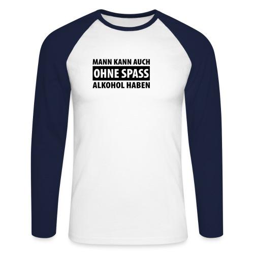 Shirt Ohne Spass... - Männer Baseballshirt langarm