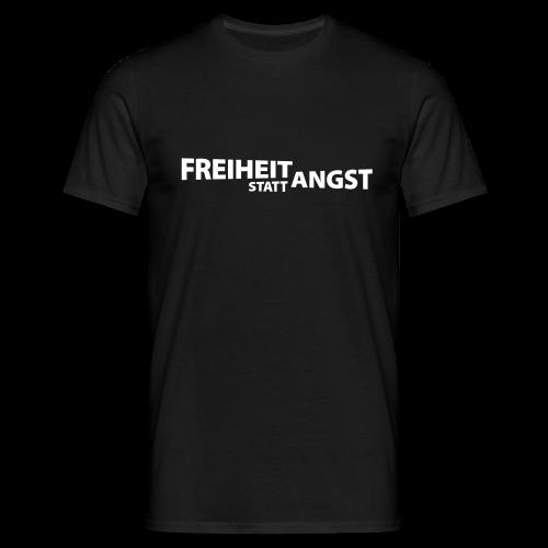 Freiheit statt Angst (einfarbig, R.motiv 1) - Männer T-Shirt