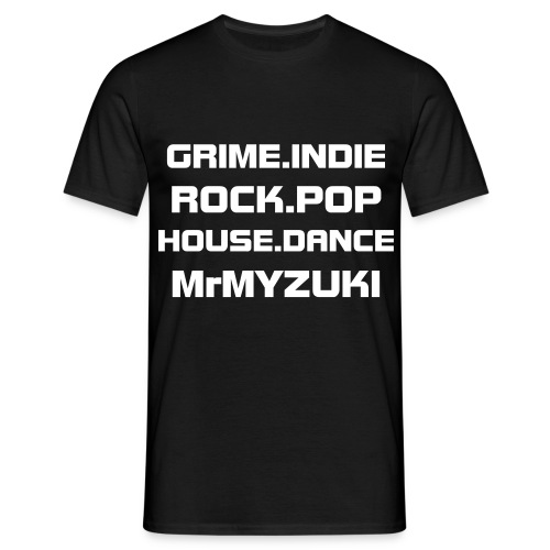 GRIME.INDIE.ROCK.POP.HOUSE.DANCE MrMYZUKI (Black) - Men's T-Shirt